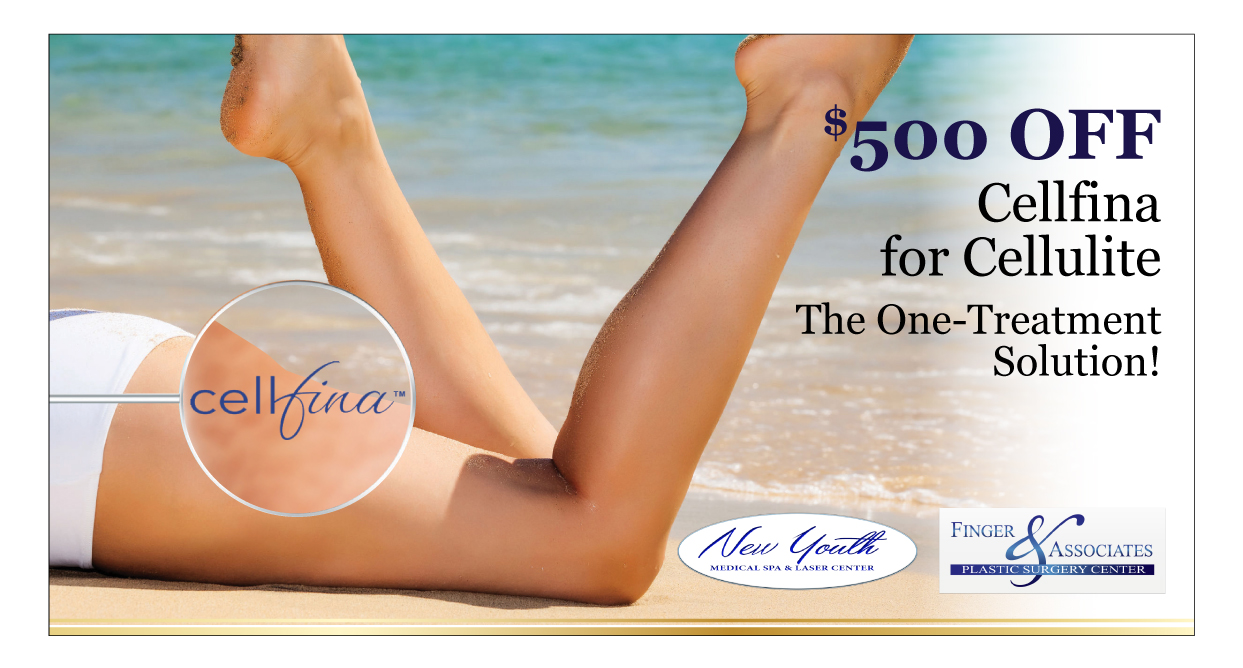 Finger and Associates and New Youth Medical Spa Specials $500 OFF Cellfina for Cellulite