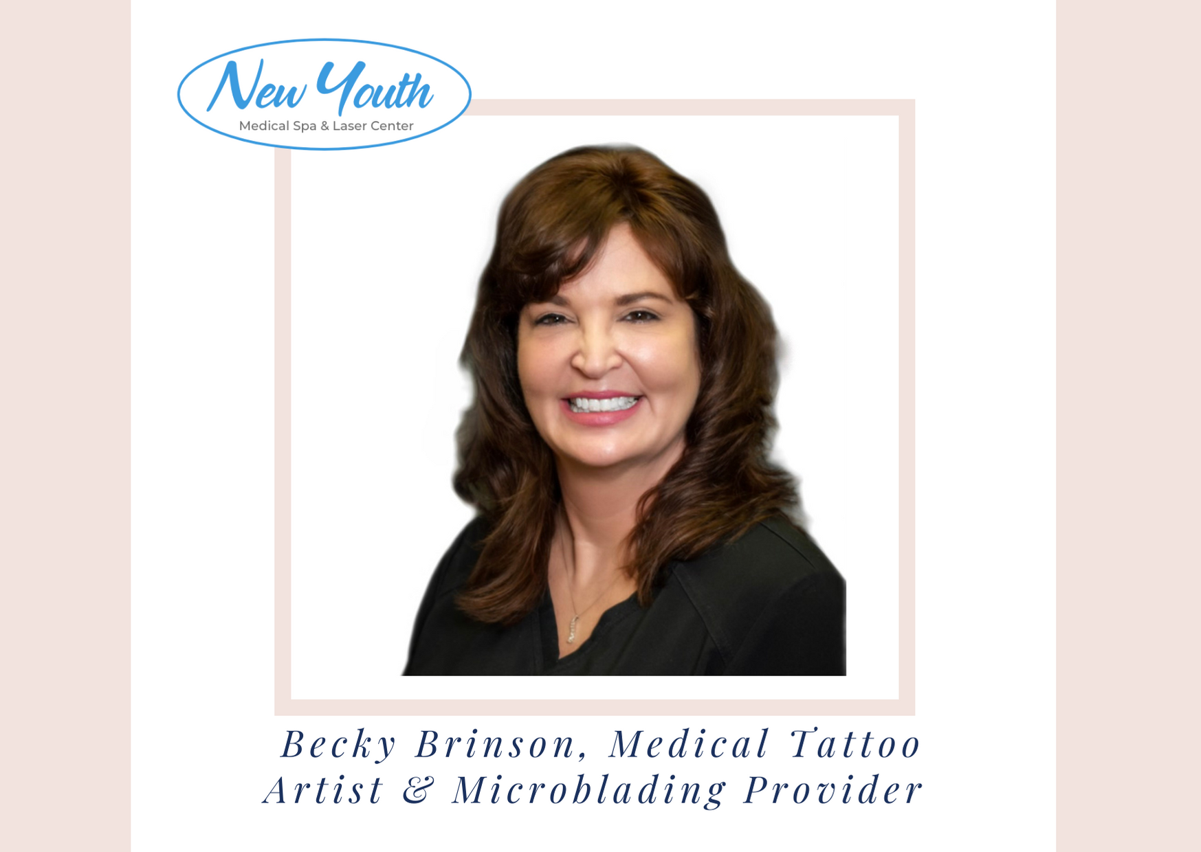 Permanent Makeup and Medical Tattooing Meet our team - Becky Brinson at New Youth Medical Spa